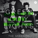 The Sneekers - Green City Lights EP
